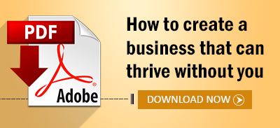 How to create a business that can thrive without you